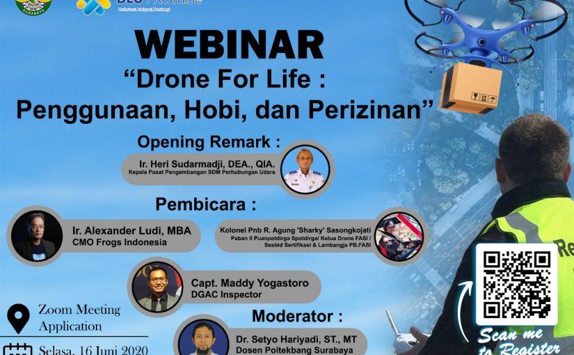 "Webinar ""Drone For Life : Penggunaan, Hobi, dan Perizinan"""